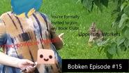 Bobken Episode 15