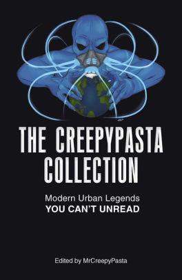 The Creepypasta Collection