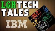 LGR - Tech Tales - IBM OS 2's Fight Against Windows
