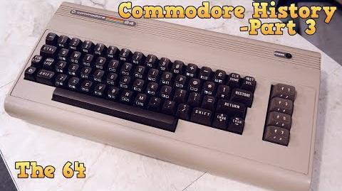 Commodore History Part 3 - The Commodore 64 (complete)