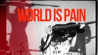 WORLD_IS_PAIN_-OFFICIAL_VIDEO-