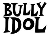 BULLY IDOL