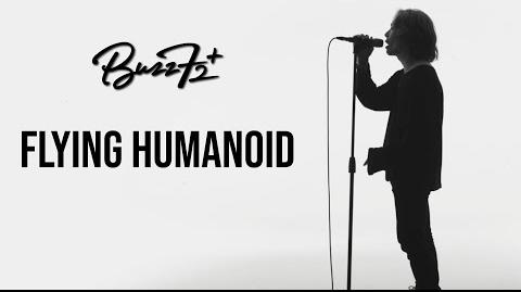Buzz72+ - フライングヒューマノイド [Official Video]