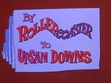 By Rollercoaster to Upsan Downs