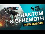War Robots Overview- Behemoth & Phantom (NEW ROBOTS) -2019-