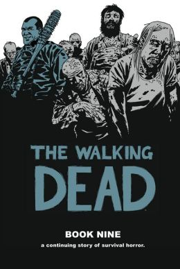 The Walking Dead: Book Nine