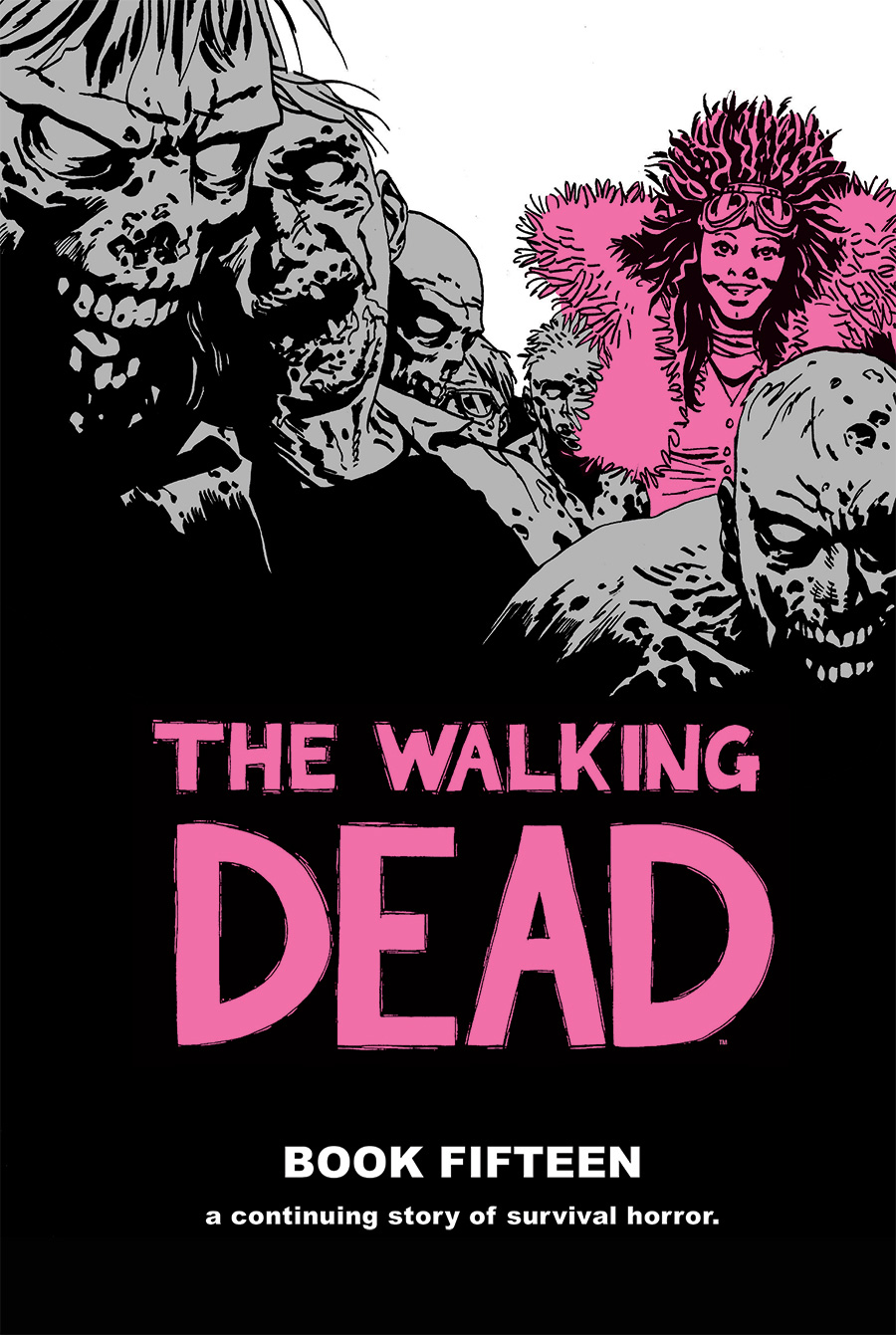 The Walking Dead: Book Fifteen