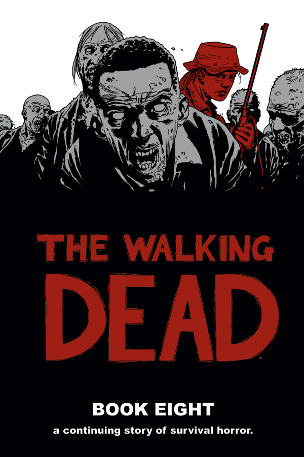 The Walking Dead: Book Eight