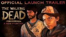 'The Walking Dead The Telltale Series - A New Frontier' Launch Trailer