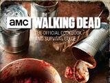 The Walking Dead: Официальная поваренная книга и гид по выживанию