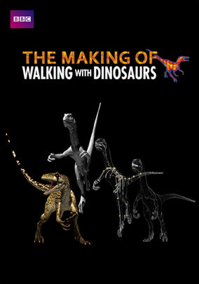 The Making of Walking with Dinosaurs
