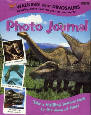 Walking with Dinosaurs Photo Journal