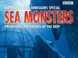 Sea Monsters: Prehistoric Predators of the Deep