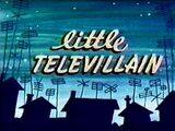 Little Televillain