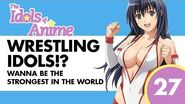 The Idols of Anime 28 - Wanna be the Strongest in the World