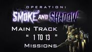 """OP Smoke And Shadow - Main Track """"1 To 13"""" Missions"""