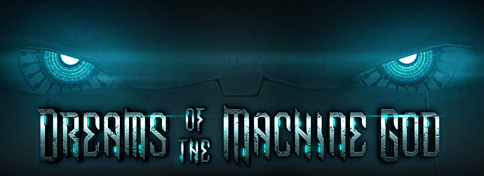 Operation: Dreams of the Machine God