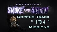 """OP Smoke And Shadow Corpus Track """"1 To 4"""" Missions"""