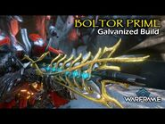 Is It Worth Galvanizing Boltor Prime To Nail Whoever You Want ,Wherever You Want?