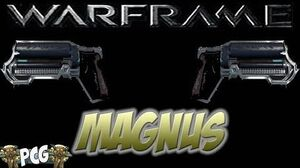 Warframe 11 ♠ Magnus