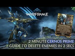 2 Minute Guide to Delete Enemies in 2 Secs with Cernos Prime - Warframe