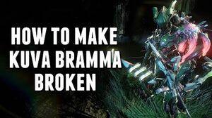 Warframe HOW TO MAKE KUVA BRAMMA BROKEN BEST BUILDS & FRAME SYNERGY