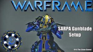 Warframe SARPA Gunblade Setup Discussion