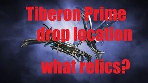 Tiberon Prime drop location (relic) warframe
