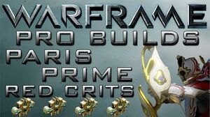 Warframe Paris Prime Red Crits Pro Builds 4 Forma Update 13.6