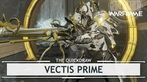 Warframe Vectis Prime, Foreplay At It's Best thequickdraw