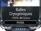 Balles Cryogéniques