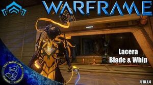 Warframe LACERA Blade & Whip Setup (U18.1