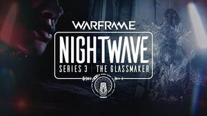 Warframe Nightwave Series 3 -The Glassmaker Teaser Trailer