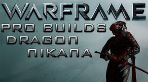 Warframe Dragon Nikana Pro Builds No Forma! Update 13-0