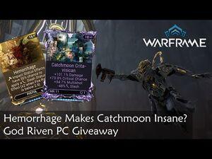 Hemorrhage Makes Catchmoon Insane? God Riven PC Giveaway - Warframe