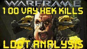 Warframe - Loot From 100 Vay Hek Kills