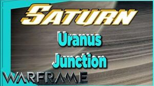 Uranus Junction on SATURN Warframe