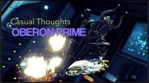 Casual thoughts - Oberon Prime- Jack of all trades, Master of..