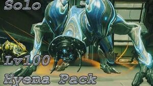 WARFRAME Solo lv100 Hyena Pack with builds