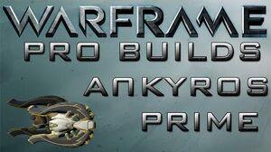 Warframe Ankyros Prime Pro Builds Update 14.10.2