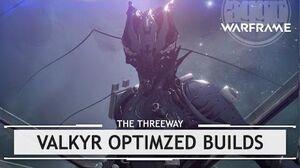 Warframe Valkyr Optimized Builds thethreeway
