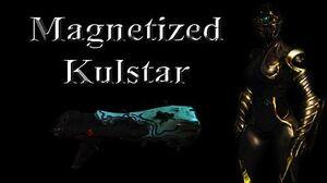 WARFRAME - Magnetized Kulstar