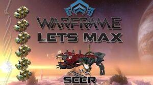 Lets Max (Warframe) E51 - Seer