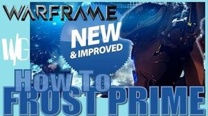HOW TO FROST PRIME New & Improved Edition Update 17