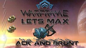 Lets Max (Warframe) E75 - Ack and Brunt