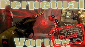 Warframe Mods - PERPETUAL VORTEX AUGMENT Vauban - update 16.4