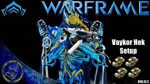 Warframe My Updated VAYKOR HEK Setup 4x Forma (U18.12