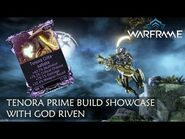 Tenora Prime Weapon & Full Build Showcase with God Riven