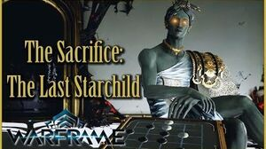 THE SACRIFICE - Part 2 THE LAST STARCHILD Warframe Quest Walkthrough