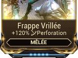 Frappe Vrillée